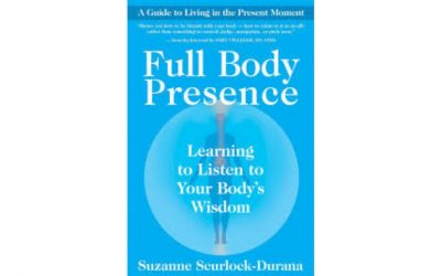 Reflections on the Book: Full Body Presence: Learning to Listen to Your Body's Wisdom