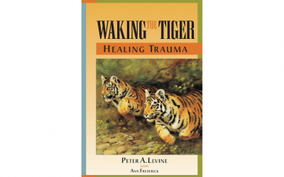Reflections on the Book: Waking the Tiger: Healing Trauma